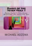 *April 8th thru April 12th, *Dance of the Seven Veils I:  Primal/Identity Psychology, Mythology & Your Real Self*  by Michael Adzema isfree*